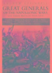 Great Generals of the Napoleonic Wars and Their Battles 1805-1815 als Buch