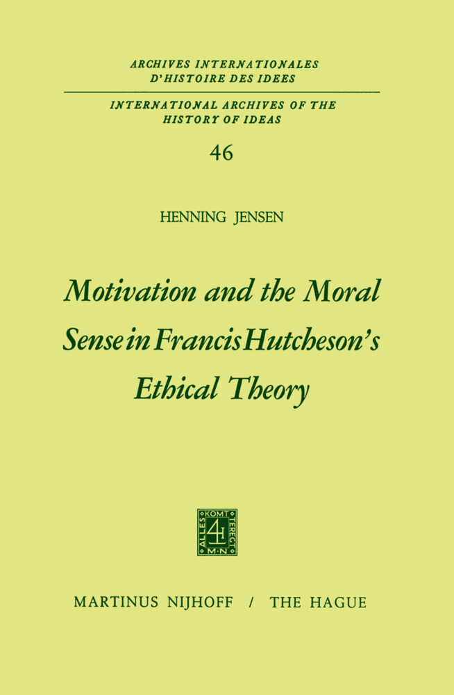 Motivation and the Moral Sense in Francis Hutcheson's Ethical Theory als Buch