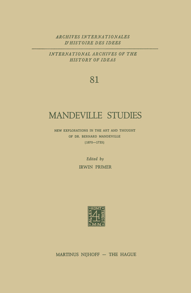 Mandeville Studies: New Explorations in the Art and Thought of Dr. Bernard Mandeville (1670-1733) als Buch