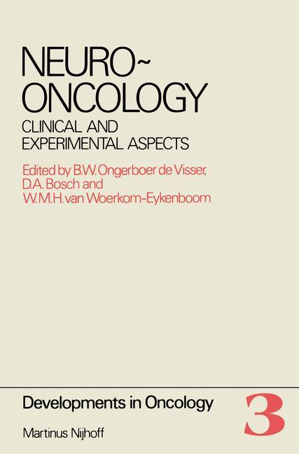 Neuro-Oncology: Clinical and Experimental Aspects Proceedings of the International Symposium on Neuro-Oncology, Noordwijkerhout, the N als Buch