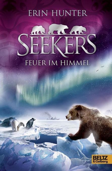 Seekers 05 Feuer im Himmel als Buch von Erin Hunter