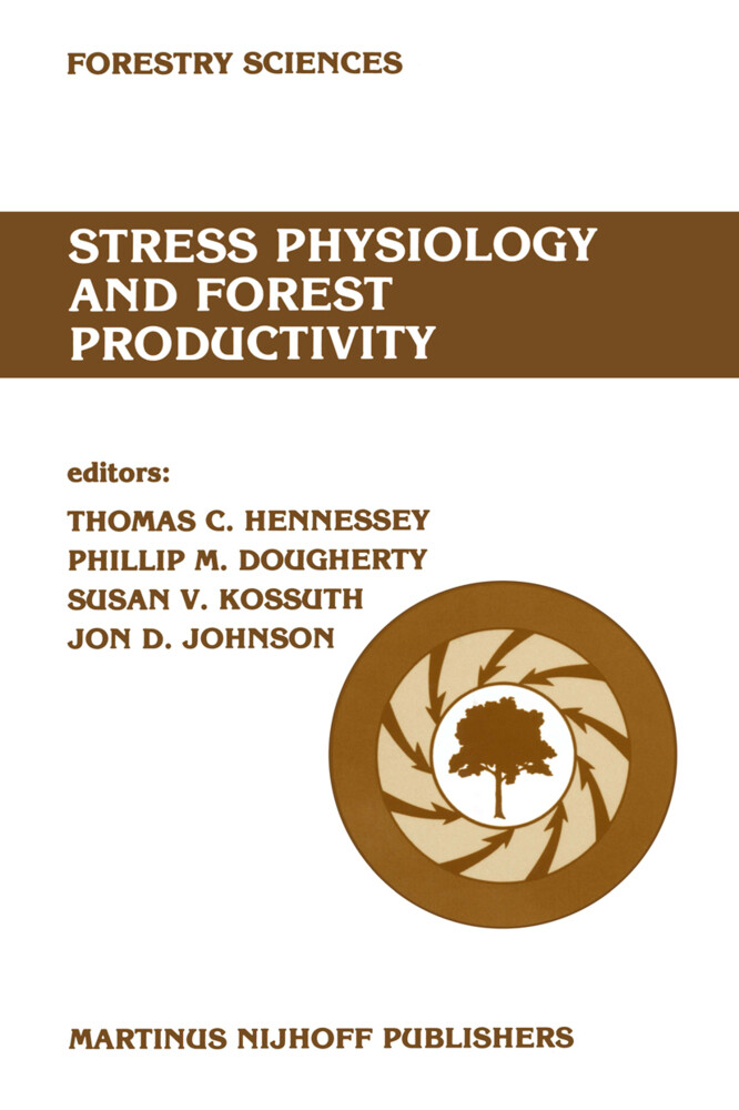 Stress Physiology and Forest Productivity: Proceedings of the Physiology Working Group Technical Session. Society of American Foresters National Conve als Taschenbuch