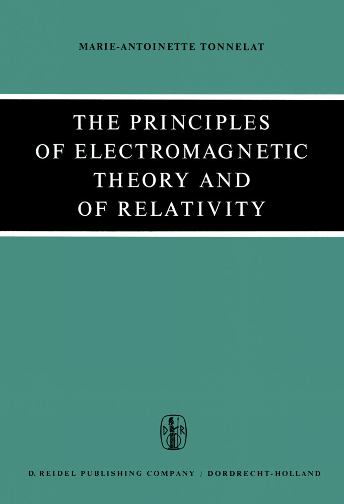 The Principles of Electromagnetic Theory and of Relativity als Buch