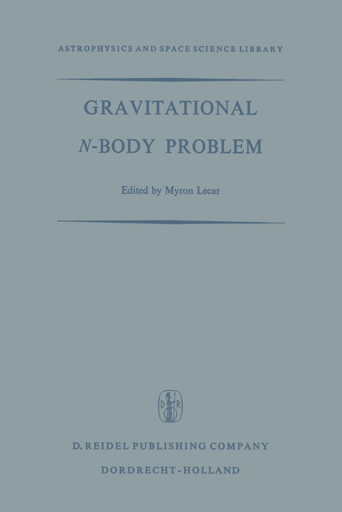 Gravitational N-Body Problem: Proceedings of the Iau Colloquium No. 10 Held in Cambridge, England August 12-15, 1970 als Buch