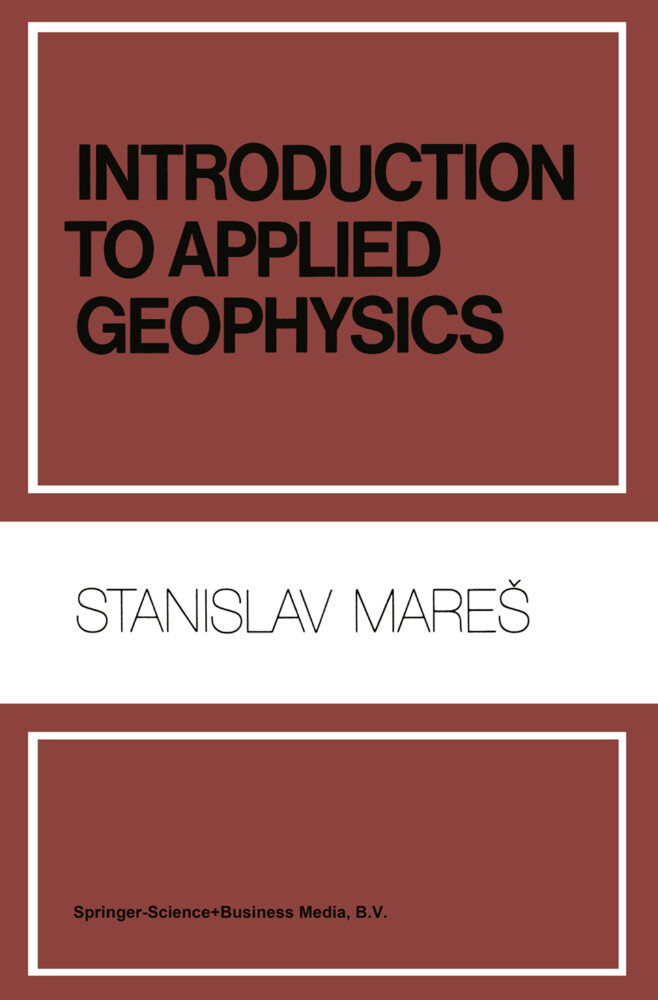 Introduction to Applied Geophysics als Buch