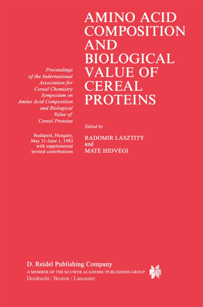Amino Acid Composition and Biological Value of Cereal Proteins: Proceedings of the International Association for Cereal Chemistry Symposium on Amino A als Buch