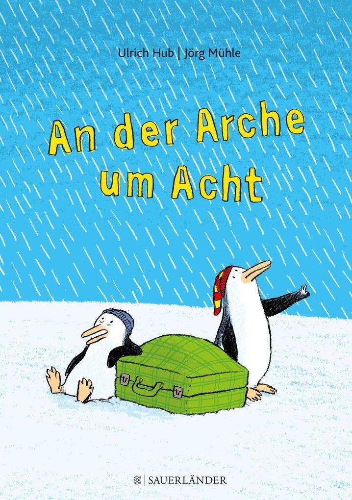An der Arche um Acht als Buch von Ulrich Hub