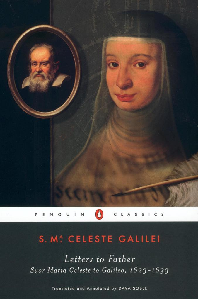 Letters to Father: Suor Maria Celeste to Galileo, 1623-1633 als Taschenbuch