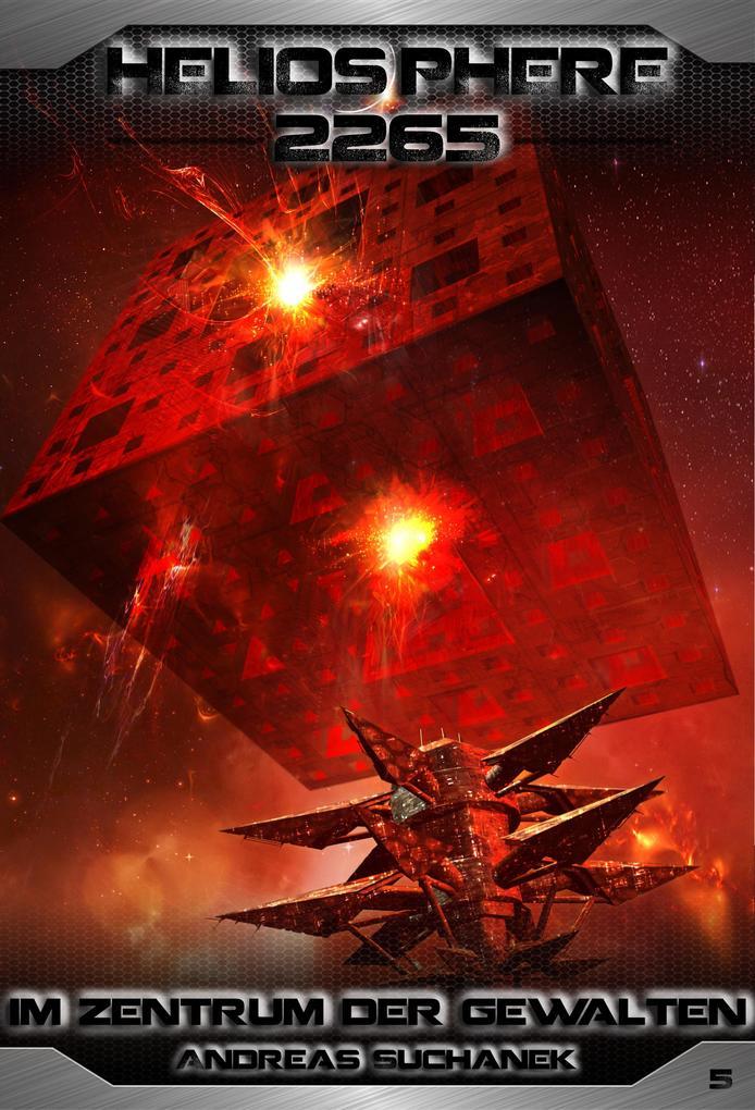 Heliosphere 2265 - Band 5: Im Zentrum der Gewalten (Science Fiction) als eBook von Andreas Suchanek