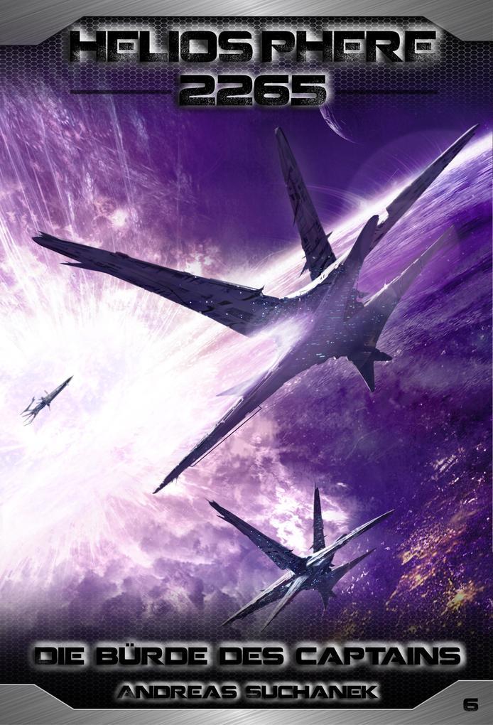 Heliosphere 2265 - Band 6: Die Bürde des Captains (Science Fiction) als eBook