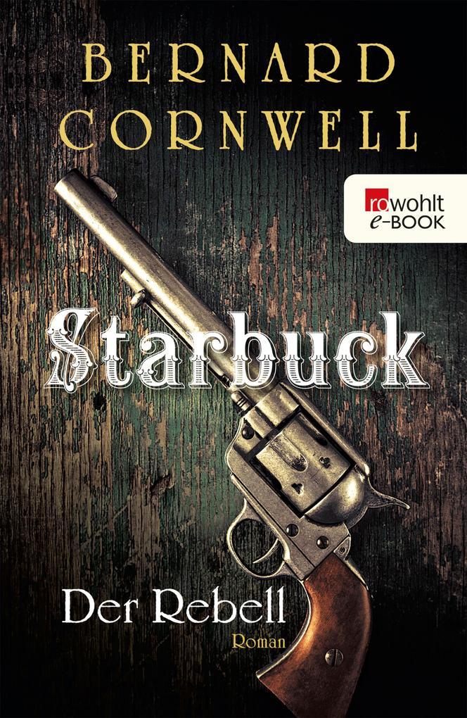 Starbuck: Der Rebell als eBook