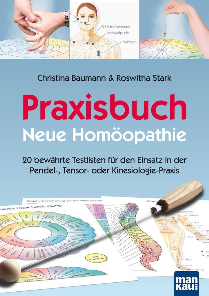 Praxisbuch Neue Homöopathie als Buch von Christina Baumann, Roswitha Stark