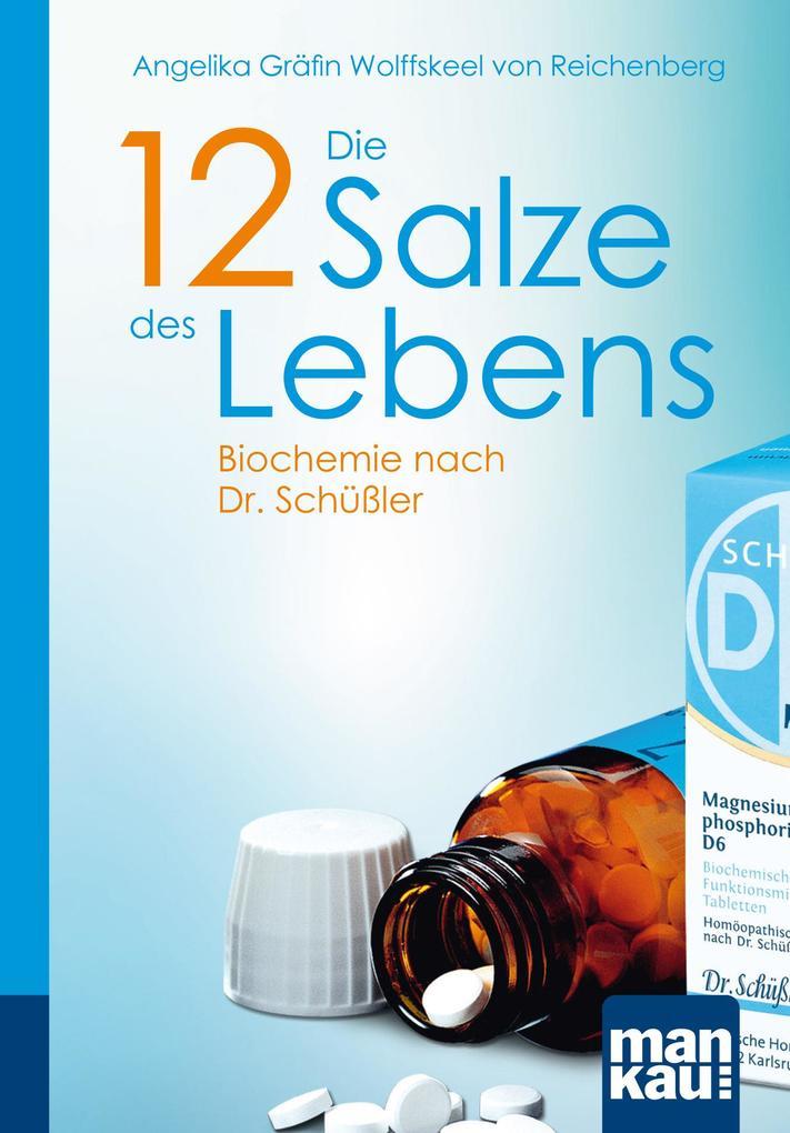 Die 12 Salze des Lebens. Biochemie nach Dr. Schüßler als Buch