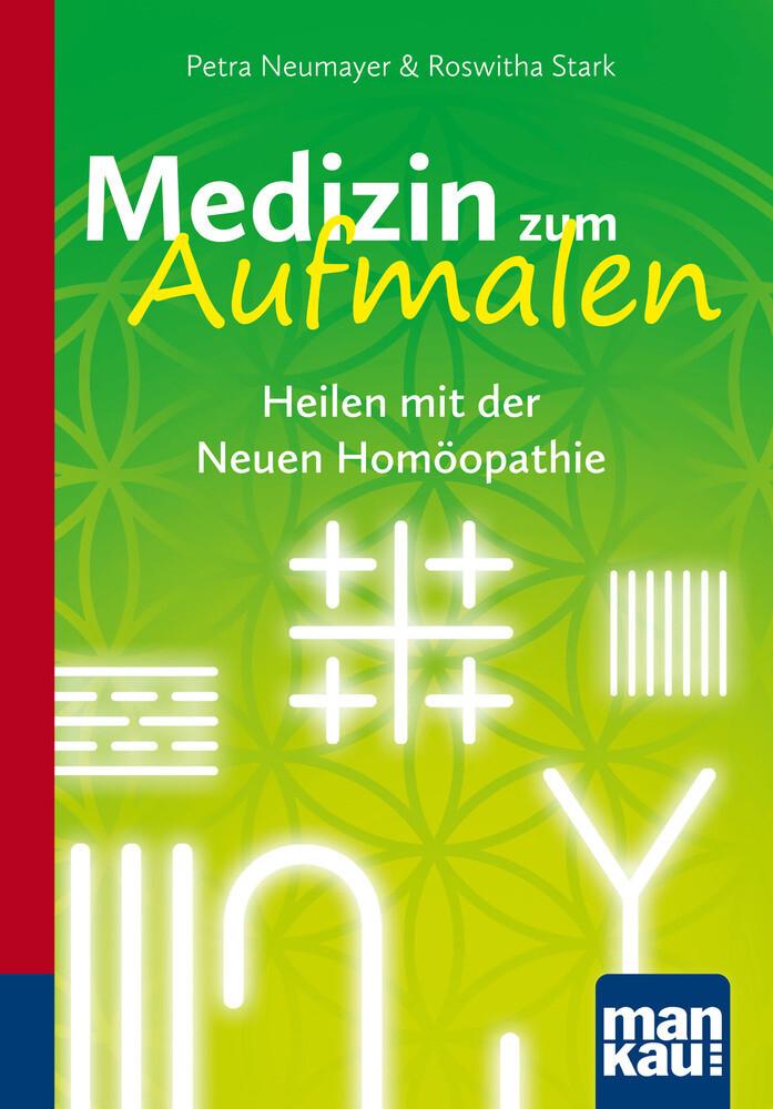 Medizin zum Aufmalen. Heilen mit der Neuen Homöopathie als Buch (kartoniert)