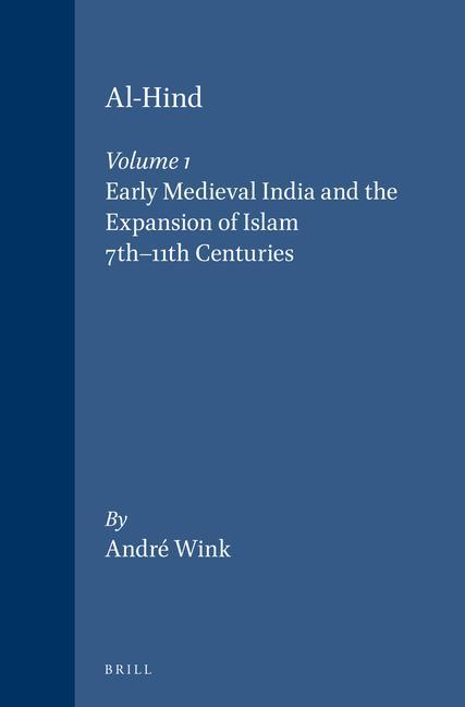 Al-Hind, Volume 1 Early Medieval India and the Expansion of Islam 7th-11th Centuries als Taschenbuch