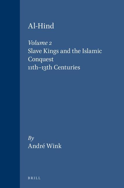 Al-Hind, Volume 2 Slave Kings and the Islamic Conquest, 11th-13th Centuries als Taschenbuch