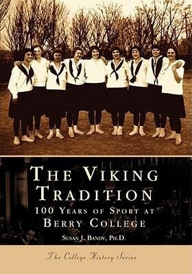 The Viking Tradition: 100 Years of Sport at Berry College als Taschenbuch