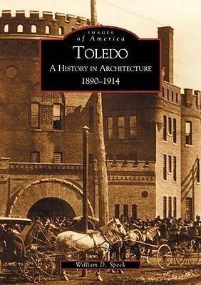 Toledo:: A History in Architecture, 1890-1914 als Taschenbuch