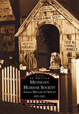Michigan Humane Society:: Animal Welfare in Detroit, 1877-2002 als Taschenbuch