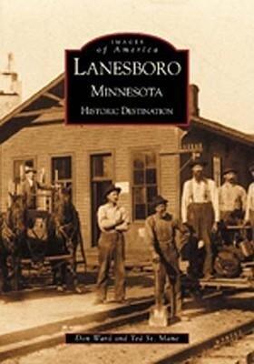 Lanesboro, Minnesota:: Historic Destination als Taschenbuch