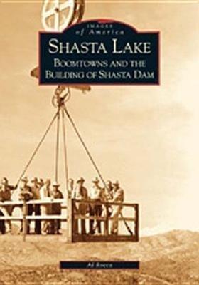 Shasta Lake:: Boomtowns and the Building of the Shasta Dam als Taschenbuch