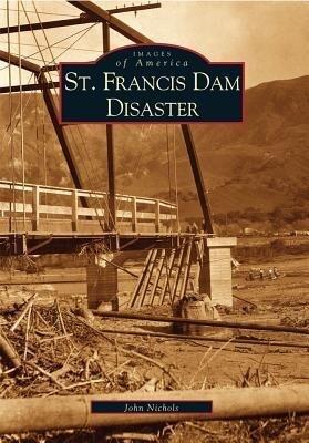 St. Francis Dam Disaster als Taschenbuch