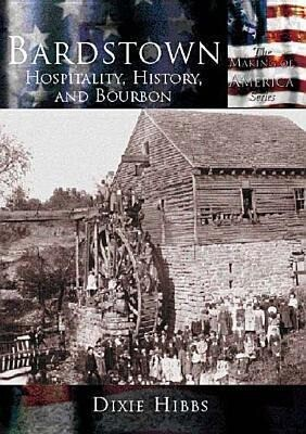 Bardstown:: Hospitality, History and Bourbon als Taschenbuch