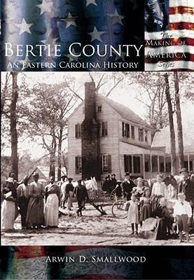Bertie County:: An Eastern Carolina History als Taschenbuch