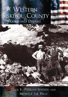 Western Siskiyou County: Gold and Dreams als Taschenbuch