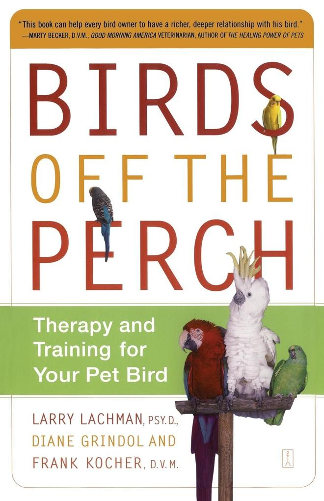 Birds Off the Perch: Therapy and Training for Your Pet Bird (Original) als Taschenbuch