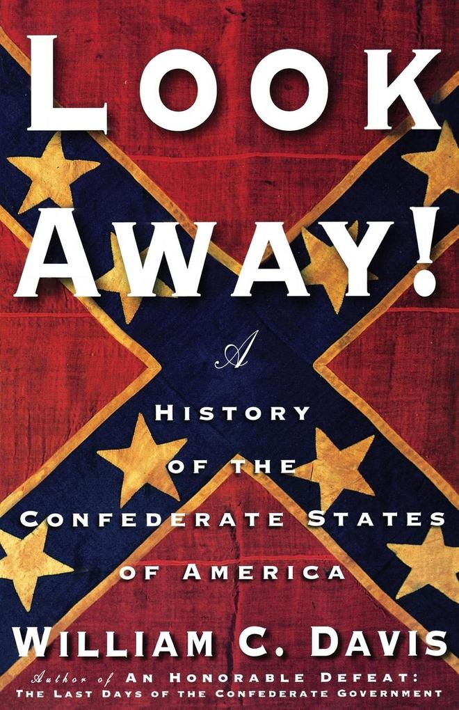 Look Away!: A History of the Confederate States of America als Taschenbuch