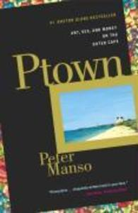 Ptown: Art, Sex, and Money on the Outer Cape als Taschenbuch