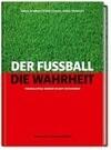 Der Fußball. Die Wahrheit