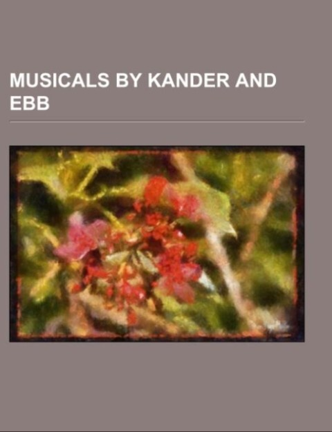 Musicals by Kander and Ebb als Taschenbuch von