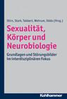 Sexualität, Körper und Neurobiologie