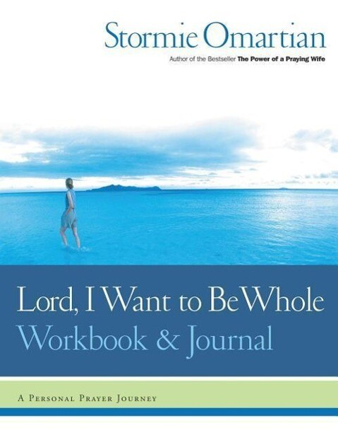 Lord, I Want to Be Whole Workbook and Journal: A Personal Prayer Journey als Taschenbuch