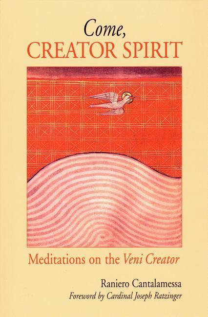 Come, Creator Spirit: Meditations on the Veni Creator als Taschenbuch
