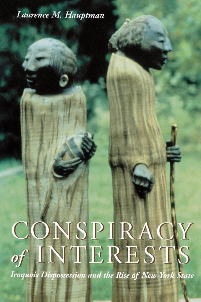 Conspiracy of Interests: Iroquois Dispossession and the Rise of New York State als Taschenbuch