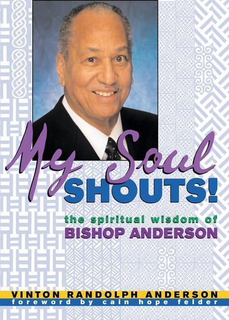 My Soul Shouts!: The Spiritual Wisdom of Bishop Anderson als Buch