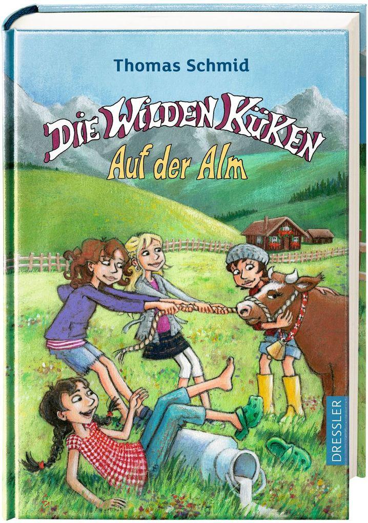 Die Wilden Küken - Auf der Alm als Buch von Thomas Schmid