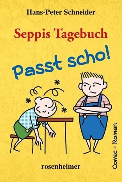 Seppis Tagebuch, Passt scho! als Buch von Hans-Peter Schneider