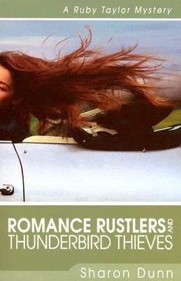Romance Rustlers and Thunderbird Thieves: A Ruby Taylor Mystery als Taschenbuch