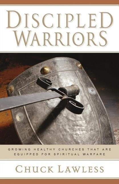 Discipled Warriors: Growing Healthy Churches That Are Equipped for Spiritual Warfare als Taschenbuch