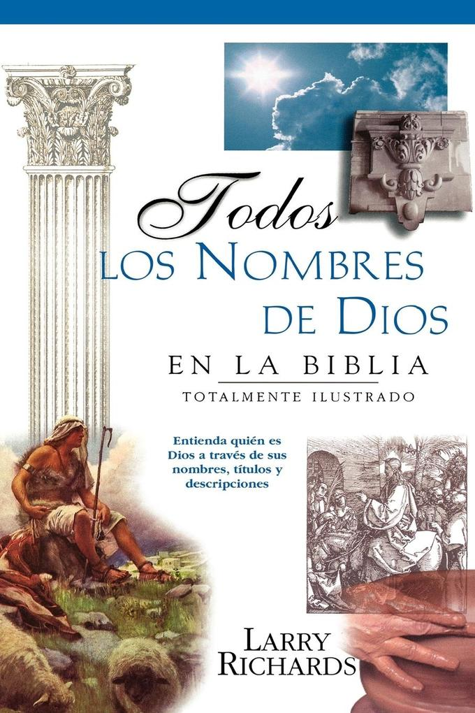 Todos Los Nombres de Dios En La Biblia = Every Name of God in the Bible als Taschenbuch