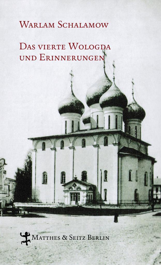 Das vierte Wologda und Erinnerungen als Buch von Warlam Schalamow