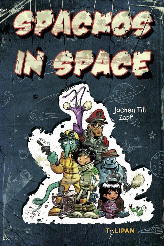 Spackos in Space als Buch von Jochen Till