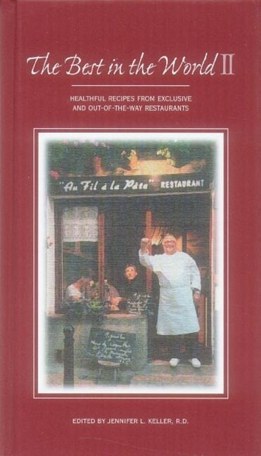 The Best in the World II: Healthful Recipes from Exclusive and Out-Of-The Way Restaurants als Buch