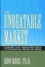 The Unbeatable Market: Taking the Indexing Path to Financial Peace of Mind