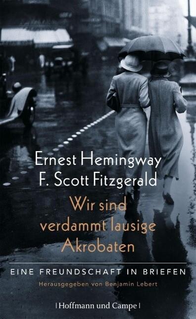 Wir sind verdammt lausige Akrobaten als Buch von Ernest Hemingway, F. Scott Fitzgerald