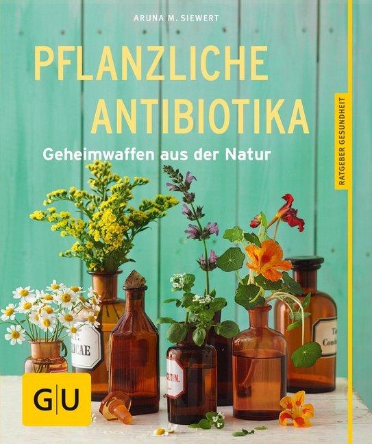 Pflanzliche Antibiotika als Buch